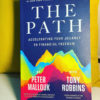 The Path Accelerating Your Journey to Financial Freedom by Peter Mallouk With Tony Robbins